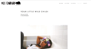 http://vilecompany.com/blog/youre-little-wild-child